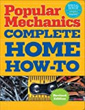 Popular Mechanics Complete Home How-To, Albert Jackson and David Day, 1588168034
