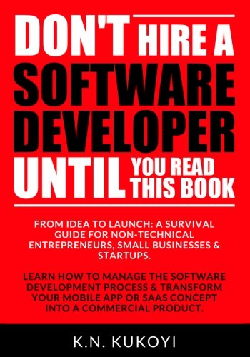 Don't hire a software developer until you read this book by CreateSpace Independent Publishing Platform