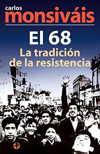 El 68. La Tradición De La Resistencia  Spanish Edition