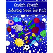 English Finnish Coloring Book For Kids: Bilingual dictionary over 300 pictures to color with fruits vegetables animals food family nature transportation sports household objects shapes colors insects holidays numbers. A fun way to learn vocabulary with illustrations and workbook practice space