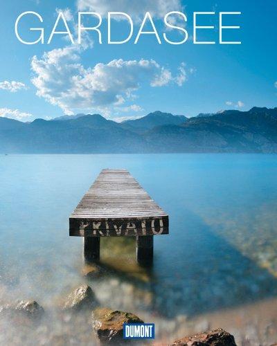 DuMont Bildband Gardasee: Natur, Kultur und Lebensart