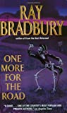 One More for the Road, Ray Bradbury, 0061032034