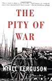 img - for The Pity Of War: Explaining World War I book / textbook / text book