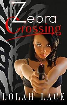 Zebra Crossing: A BWWM Crime Romance by [Lace, Lolah]