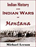 Indian History and Indian Wars of Montana (1885)