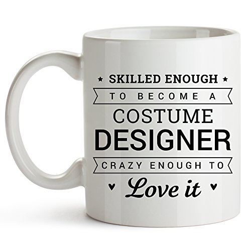 Skilled Enough To Become A Costume Designer - Costume Designer Gift, Amazing Costume Designer, Theater Coffee Mug - Best Costume Designer Coffee Mug - Thank You Holiday Gift For Theater - 11 oz. Mug]()