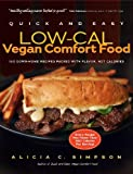 img - for Quick and Easy Low-Cal Vegan Comfort Food: 150 Down-Home Recipes Packed with Flavor, Not Calories book / textbook / text book