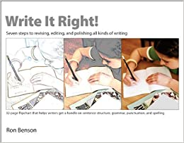 Write It Right!: Seven steps to revising, editing, and polishing all kinds of writing