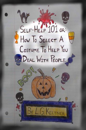Self-Help 101 or: How to Select a Costume to Help You Deal With People (Volume 3) -