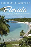 img - for Backroads and Byways of Florida (Backroads & Byways of Florida: Drives, Day Trips & Weekend Excursions) book / textbook / text book