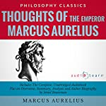 Thoughts of the Emperor Marcus Aurelius Antoninus: The Complete Work Plus an Overview, Summary, Analysis and Author Biography | Marcus Aurelius,Israel Bouseman