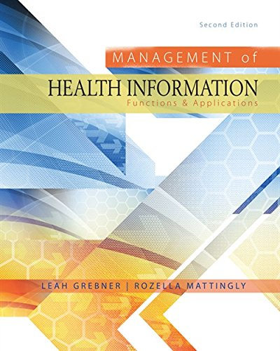 Management of Health Information: Functions & Applications (MindTap Course List)