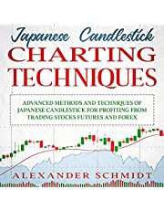 Japanese Candlestick Charting Techniques: Advanced Methods and Techniques of Japanese Candlestick for Profiting from Trading Stocks Futures and Forex