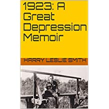 1923: A Great Depression Memoir