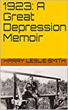 1923: A Great Depression Memoir