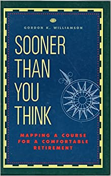 Sooner Than You Think: Mapping a Course for a Comfortable Retirement