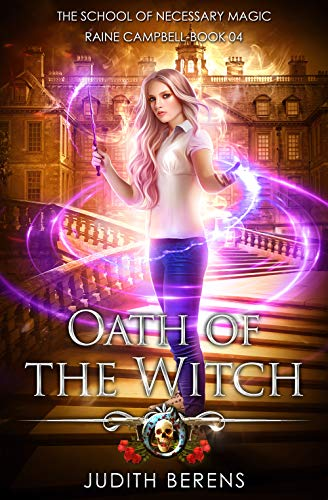 Pdf Thriller Oath Of The Witch: An Urban Fantasy Action Adventure (School of Necessary Magic Raine Campbell Book 4)