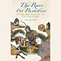 The Race for Paradise: An Islamic History of the Crusades Audiobook by Paul M. Cobb Narrated by Paul M. Cobb