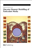 Discrete Element Modelling of Particulate Media, Royal Society of Chemistry Staff, 1849733600