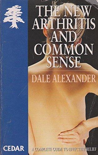 The New Arthritis and Commonsense (Cedar Books)