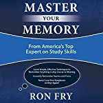 Master Your Memory: From America's Top Expert on Study Skills | Ron Fry