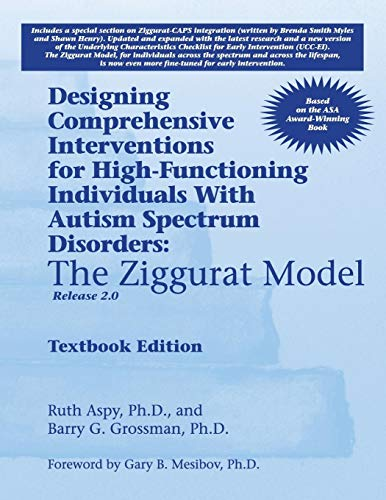 Designing Comprehensive Interventions for High-Functioning Individuals With Autism Spectrum Disorders: The Ziggurat Mode
