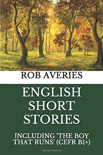 English Short Stories: Including 'The Boy That Runs' (CEFR Level B1+)