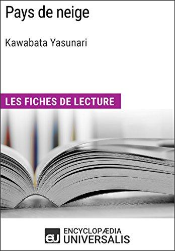 Pays de neige de Kawabata Yasunari: Les Fiches de lecture d'Universalis (French Edition)