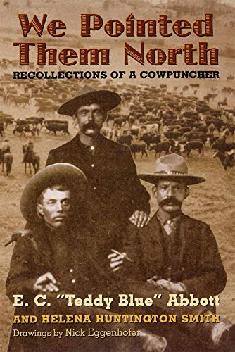 Product picture for We Pointed Them North: Recollections of a Cowpuncher by E. C. Abbott