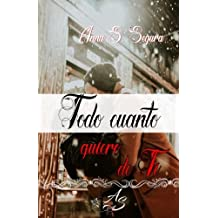 Todo cuanto quiero de ti (Spanish Edition) Apr 23, 2018