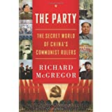 The Party: The Secret World of China's Communist Rulersby Richard McGregor