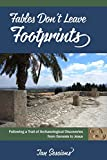 img - for Fables Don't Leave Footprints: Following a Trail of Archaeological Discoveries from Genesis to Jesus book / textbook / text book