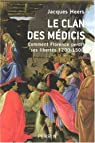 Le clan des Médicis. Comment Florence perdit ses libertés. 1200-1500 par Heers