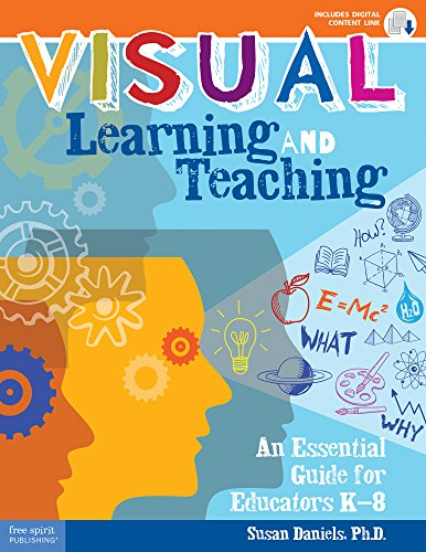 Visual Learning and Teaching: An Essential Guide for Educators K8