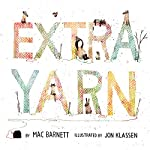 Extra Yarn | Mac Barnett