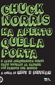 Amazon.com: Chuck Norris ha aperto quella porta (Italian
