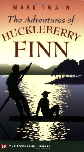 The Adventures of Huckleberry Finn (Townsend Library Edition)