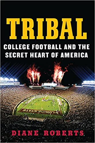 Book Tribal: College Football and the Secret Heart of America