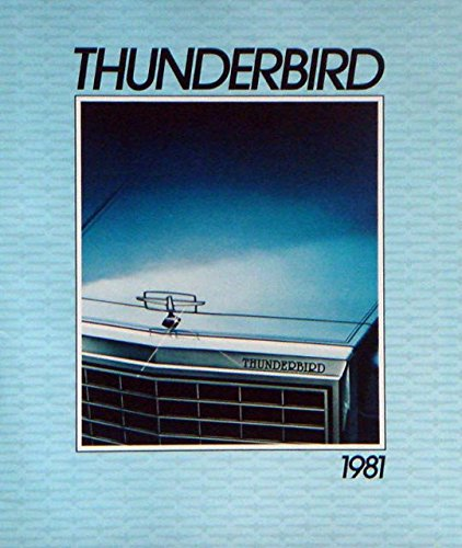 Read Online BEAUTIFUL & HISTORIC 1981 THUNDERBIRD SALES BROCHURE FOR FORD DEALERS - ALL MODELS - T-BIRD - ADVERTISEMENT PDF
