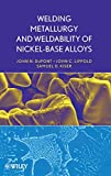 img - for Welding Metallurgy and Weldability of Nickel-Base Alloys book / textbook / text book