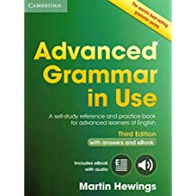 Advanced Grammar in Use Book With Answers and Interactive Ebook. A Self-Study Reference and Practice Book for Advanced Learners of English