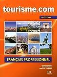 Tourisme.com. Français Professionnel. Livre 1 - 2ª Edición (+ CD)