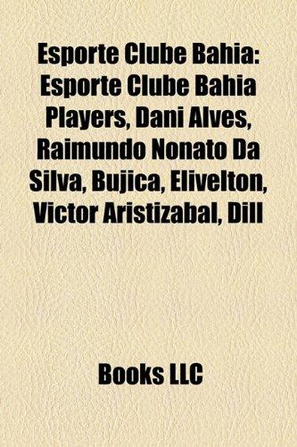 Esporte Clube Bahia: Esporte Clube Bahia players, Daniel Alves, Samuel José da Silva Vieira, Bobô, Bujica, Ayrton Ganino, Elivélton