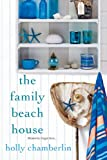 The Family Beach House, Holly Chamberlin, 1617732486
