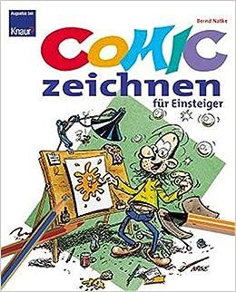 Comic Zeichnen Fur Einsteiger Amazon De Bernd Natke Bucher