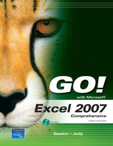 Go! with Microsoft Excel 2007: Comprehensive First Edition