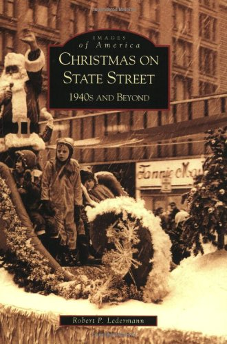 Christmas On State Street  1940S And Beyond  Il   Images Of America