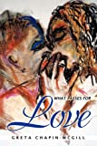 What Passes for Love, Greta Chapin-McGill, 1452096856