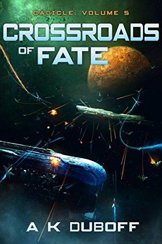 Crossroads of Fate (Cadicle Book 3 [Vol. 5]): An Epic Space Opera Series