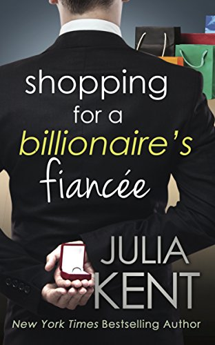 Shopping for a Billionaire's Fiancée (The Shopping Series)